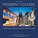 Modern to Classic: Residential Estates by Landry Design Group (097746721X) by Richard Landry