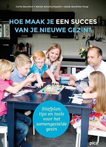 Hoe maak je een succes van je nieuwe gezin?: stiefplan, tips en tools voor het samengestelde gezin