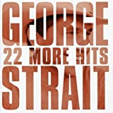 22 More Hitsby George Strait