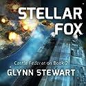 Stellar Fox: Castle Federation Series #2 Audiobook by Glynn Stewart Narrated by Eric Michael Summerer