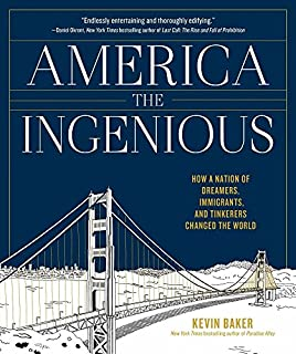 Book Cover: America the Ingenious: How a Nation of Dreamers, Immigrants, and Tinkerers Changed the World--a Story in 76 Inventions