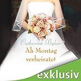 Ab Montag verheiratet (Eine Braut f�r jeden Tag 2)