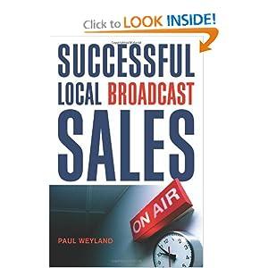 2007 Fall list: Successful Local Broadcast Sales Paul Weyland