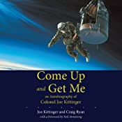 Come Up and Get Me: An Autobiography of Colonel Joe Kittinger | [Joe Kittinger, Craig Ryan]