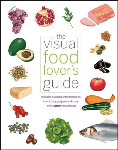 The Visual Food Lover's Guide: Includes essential...