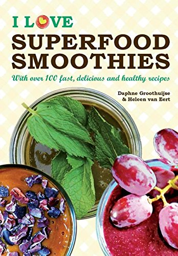 I Love Superfood Smoothies (Middle English Edition) by Daphne Groothuijse, Heleen Van Eert