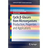 Cyclic ?-Glucans from Microorganisms: Production, Properties and Applications (SpringerBriefs in Microbiology)...