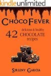 ChocoFever: 42 delicious & healthy ch...