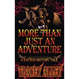 More Than Just An Adventure - A Kaynos History Tale (Kaynos History Tales Book 1) ~ Tracey Alley
