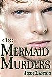 The Mermaid Murders (The Art of Murder) (Volume 1)