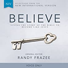 Believe, NIV (Voice Only): Living the Story of the Bible to Become Like Jesus (       UNABRIDGED) by Randy Frazee Narrated by Maria Katayama, Van Tracy