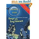 Kampf um Burg Felseneck - aus der Reihe Codewort Risiko: Abenteuer, Rätsel, Wissen aus der Römerzeit