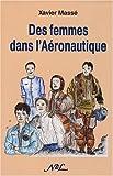 echange, troc Xavier Masse - Des Femmes dans l'aéronautique