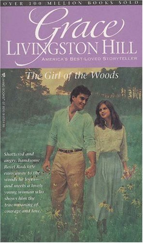 Girl of the Woods (Grace Livingston Hill #09)