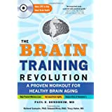 The Brain Training Revolution: A Proven Workout for Healthy Brain Aging ~ Paul E. Bendheim