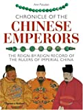 img - for Chronicle of the Chinese Emperors: The Reign-by-Reign Record of the Rulers of Imperial China (Chronicles) by Ann Paludan (2009-04-06) book / textbook / text book