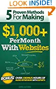 #7: 5 Proven Methods For Making $1,000+ Per Month With Websites (Proven Methods for making $1,000+ Per Month Online)