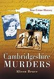 Cambridgeshire Murders (Sutton True Crime History)