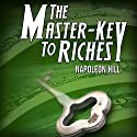 The Master Key to Riches Audiobook by Napoleon Hill Narrated by Napoleon Hill, Rob Actis