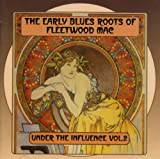 Various Artists Under the Influence Vol.2: The Early Blues Roots of Fleetwood Mac