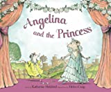 Angelina and the Princess (Picture Puffin) Katharine Holabird
