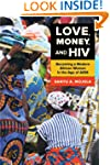 Love, Money, and HIV: Becoming a Mode...