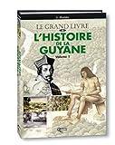 echange, troc Bernard Montabo - L'Histoire de la Guyane : Tome 1, Des origines à 1848