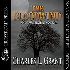 The Bloodwind: An Oxrun Station Novel | [Charles L. Grant]