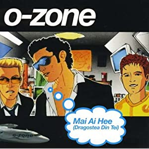 O-zone - Mai Ai Hee (Dragostea Din Tei) - Single