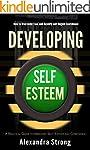 Developing Self-Esteem: How to Overco...