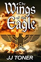The Wings of the Eagle (WW2 spy thriller) (The Black Orchestra)