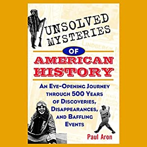 Unsolved Mysteries of American History Audiobook