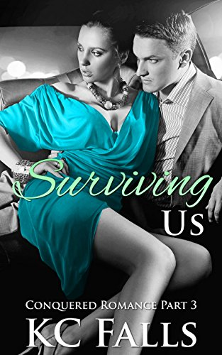 Surviving Us (Conquered Romance Book 3) (Sexy Army Uniforms)