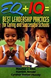 EQ + IQ = Best Leadership Practices for Caring and Successful Schools