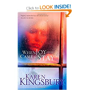 """When Joy Came to Stay"" by Karen Kingsbury :Book Review"