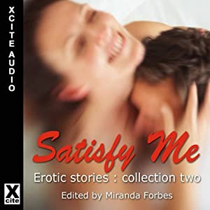 Satisfy Me: Erotic Stories Collection Two Audiobook