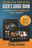 img - for Kindle Fire HDX & HD User's Guide Book: Unleash the Power of Your Tablet! book / textbook / text book