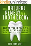 The Natural Remedy For Tooth Decay: H...