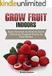 Grow Fruit Indoors: Easy Tutorial on...