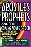 img - for Apostles, Prophets and the Coming Moves of God: God's End-Time Plans for His Church and Planet Earth by Hamon, Bill (1997) Paperback book / textbook / text book