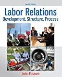 img - for Labor Relations: Development, Structure, Process book / textbook / text book
