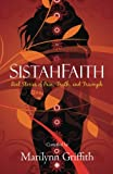 img - for SistahFaith: Real Stories of Pain, Truth, and Triumph book / textbook / text book