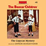 The Copycat Mystery: The Boxcar Children Mysteries, Book 83 (       UNABRIDGED) by Gertrude Chandler Warner Narrated by Aimee Lilly
