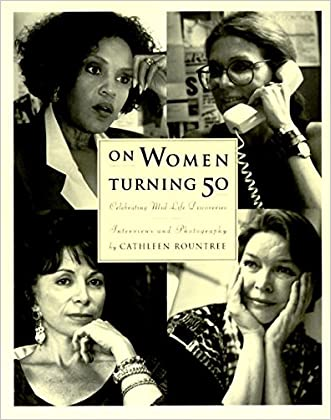 On Women Turning Fifty: Celebrating Mid-Life Discoveries