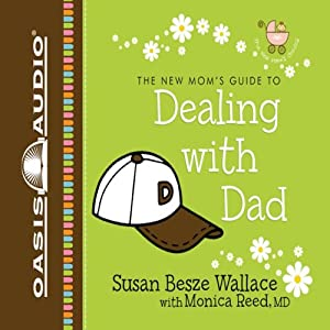 Dealing with Dad | [Susan B. Wallace, Monica Reed]