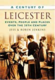 A Century of Leicester (075094918X) by Jenkins, Robin