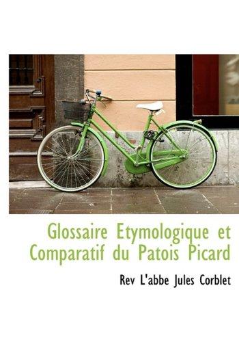 Glossaire Etymologique et Comparatif du Patois Picard