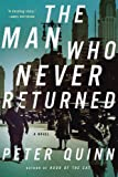 The Man Who Never Returned: A Novel