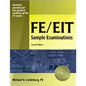 Realistic Practice for the General Sections of the FE Exam: FE/EIT Sample Examinations by Michael R. Lindeburg