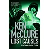 Lost Causes (Dr. Steven Dunbar Thriller, Book 9)by Ken McClure